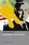 Glengarry Glen Ross - David Mamet, Karen Charmaine Blansfield
