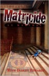 Matricide at St. Martha's: A Robert Amiss/Baroness Jack Troutbeck Mystery (Robert Amiss/Baronness Jack Troutback Mysteries) - Ruth Dudley Edwards
