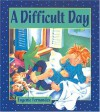 A Difficult Day - Eugenie Fernandes
