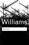 Television: Technology and Cultural Form - Raymond Williams