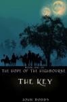 The Key (The Hope of the Highbourne) - John Dodds, Katie Marks, Clint Dodds, Joshua Dodds, Dawson Dodds, Kimberly Schroeder