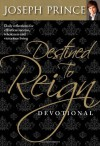 Destined to Reign Devotional: Daily Reflections For Effortless Success, Wholeness, and Victorious Living - Joseph Prince