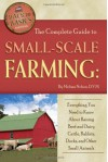 The Complete Guide to Small Scale Farming: Everything You Need to Know About Raising Beef Cattle, Rabbits, Ducks, and Other Small Animals (Back to Basics Farming) - Atlantic Publishing Company, Melissa G. Nelson