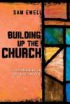 Building Up the Church: Live Experiments in Faith, Hope, and Love - Sam Ewell, Jonathan Wilson-Hartgrove
