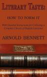 Literary Taste: How to Form It - Arnold Bennett