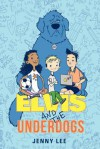 Elvis and the Underdogs - Jenny Lee, Kelly Light