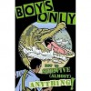 Boys Only: How to Survive Almost Anything - Martin Oliver