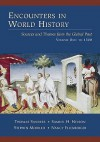 Encounters in World History: Sources and Themes from the Gloencounters in World History: Sources and Themes from the Global Past, Volume One Bal Past, Volume One - John Sanders