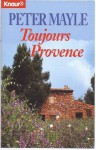Toujours Provence - Peter Mayle, Beate Beheim-Schwarzbach