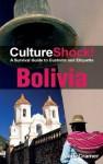CultureShock! Bolivia (Cultureshock Bolivia: A Survival Guide to Customs & Etiquette) - Mark Cramer