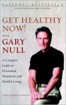 Get Healthy Now!: A Complete Guide to Prevention, Treatment, and Healthy Living - Gary Null, Amy McDonald