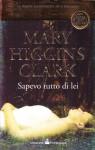 Sapevo tutto di lei - Mary Higgins Clark