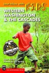 Best Hikes With Kids: Western Washington & the Cascades - Joan Burton, Ira Spring