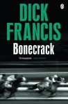 Bonecrack (The Dick Francis library) - Dick Francis