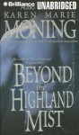 Beyond the Highland Mist (Highlander Series) - Karen Marie Moning, Phil Gigante