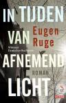 In tijden van afnemend licht - Eugen Ruge