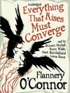 Everything That Rises Must Converge (Audio) - Flannery O'Connor, Bronson Pinchot, Karen White, Mark Bramhall