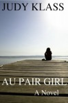 Au Pair Girl - Judy Klass