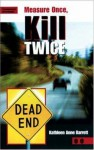 Measure Once, Kill Twice - Kathleen Anne Barrett
