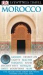 Morocco (EYEWITNESS TRAVEL GUIDE) - DK Publishing, Richard Williams, Carole French