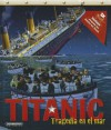 Titanic: Tragedia en el Mar - Philip Wilkinson