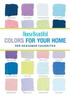 House Beautiful Colors for Your Home: 300 Designer Favorites - House Beautiful Magazine