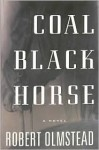 Coal Black Horse - Robert Olmstead