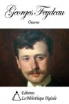 Oeuvres de Georges Feydeau (French Edition) - Georges Feydeau