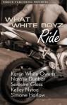 What White Boyz Ride - Karen White Owens, Natalie Dunbar, Seressia Glass, Kelley Nyrae, Simone Harlow