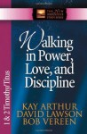 Walking in Power, Love, and Discipline: 1 And 2 Timothy and Titus (The New Inductive Study Series) - Kay Arthur, Bob Vereen, David Lawson