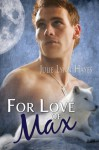 For Love of Max - Julie Lynn Hayes