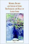 Menhirs, Dolmen, and Circles of Stone: The Folklore and Magic of Sacred Stone - Gary R. Varner