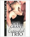 Entangled Trio - Cat Grant