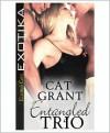 Entangled Trio - Cat Grant