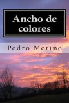 Ancho de Colores: Poesia - Pedro Merino