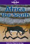 Lonely Planet Africa the South - David Else, Jon Murray, Deanna Swaney, Lonely Planet