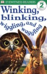 DK Readers: Winking, Blinking, Wiggling & Waggling (Level 2: Beginning to Read Alone) - Brian Moses