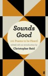 Sounds Good: 101 Poems to Be Heard - Christopher Reid
