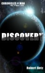 Discovery (Chronicles of Man - The First Age) - Robert Betz, Suzanne Keen