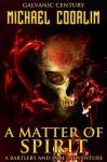 A Matter of Spirit - Michael Coorlim
