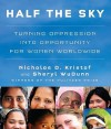Half the Sky: Turning Oppression into Opportunity for Women Worldwide - Nicholas D. Kristof, Sheryl WuDunn, Cassandra Campbell