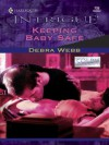 Keeping Baby Safe (Colby Agency, #13) (Harlequin Intrigue, #732) - Debra Webb