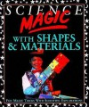 Science Magic with Shapes & Materials - Chris Oxlade