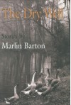 The Dry Well - Marlin Barton