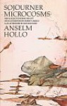 Sojourner Microcosms: New and Selected Poems 1959-1977 (The Selected Works Series #2) - Anselm Hollo