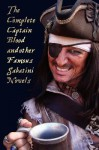 The Complete Captain Blood and Other Famous Sabatini Novels (Unabridged) - Captain Blood, Captain Blood Returns (or the Chronicles of Captain Blood), - Rafael Sabatini