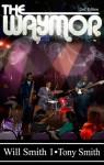The WayMor 2nd Edition - Will Smith 1, Tony Smith
