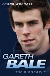 Bale: The Biography of the 100-Million Man - Frank Worrall