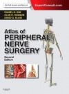 Atlas of Peripheral Nerve Surgery: Expert Consult - Online and Print - Daniel H. Kim, Alan R. Hudson, David G. Kline