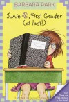 Junie B., First Grader (at Last!) (Junie B. Jones, No. 18) - Barbara Park, Denise Brunkus